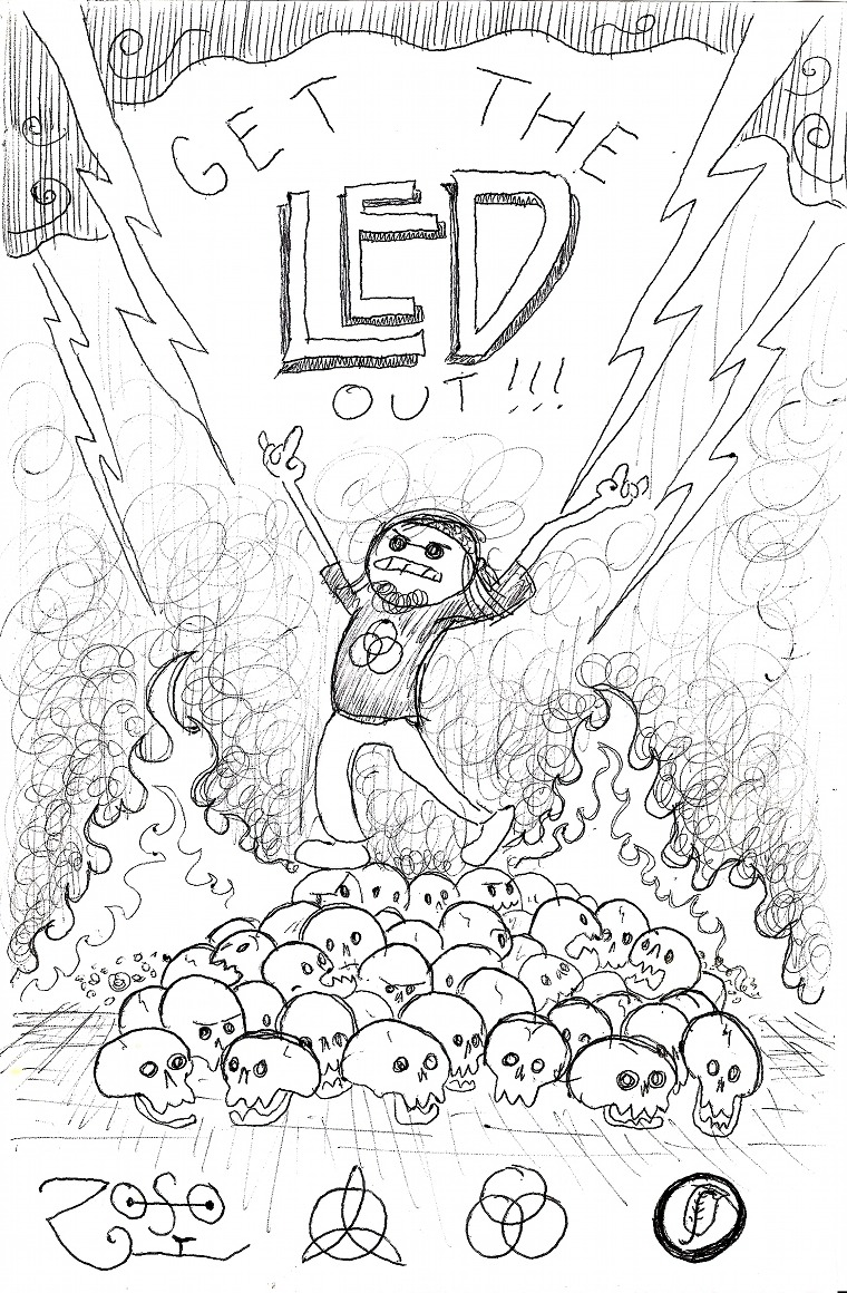get the led out or get the fuck out